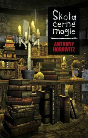Škola černé magie - Anthony Horowitz