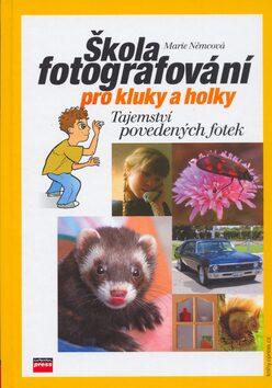 Škola fotografování pro kluky a holky - Marie Němcová