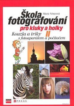 Škola fotografování pro kluky a holky II - Marie Němcová