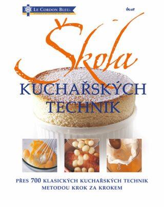 Škola kuchařských technik - přes 700 klasických kuchařských technik metodou krok za krokem - Eric Treuillé, Wright Jeni