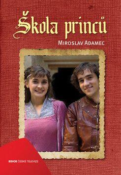Škola princů - Miroslav Adamec
