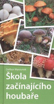 Škola začínajícího houbaře - Dalibor Marounek