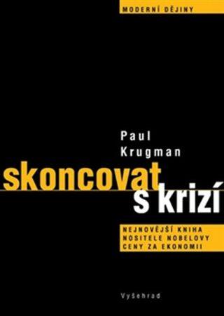 Skoncovat s krizí - Paul Krugman