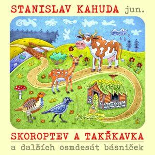 Skoroptev a Takřkavka - Stanislav Kahuda jun.