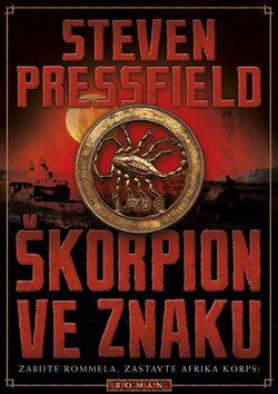 Škorpion ve znaku - Steven Pressfield