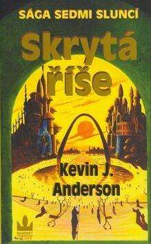Skrytá říše - Kevin J. Anderson