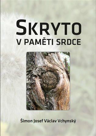 Skryto v paměti srdce - Šimon Josef Václav Vchynský