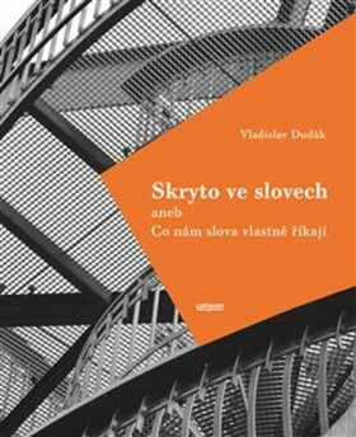 Skryto ve slovech - Vladislav Dudák