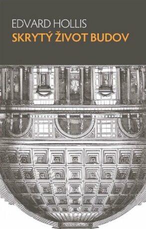 Skrytý život budov - Hollis Edvard