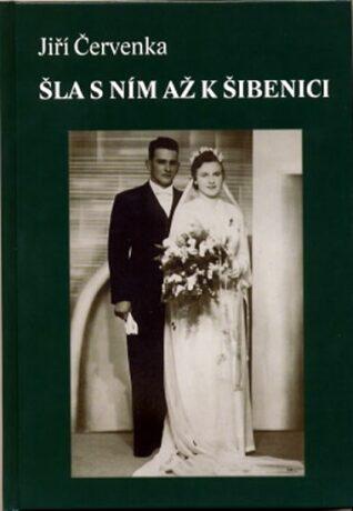 Šla s ním až k šibenici - Jiří Červenka