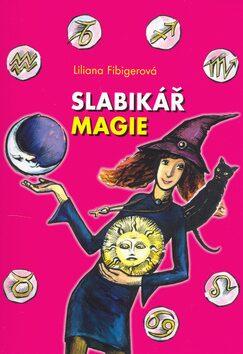 Slabikář magie - Lililana Fibigerová