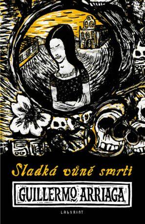 Sladká vůně smrti - Guillermo Arriaga