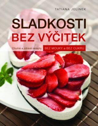 Sladkosti bez výčitek - Tatiana Jelinek