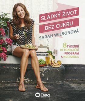 Sladký život bez cukru - Sarah Wilsonová