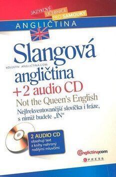 Slangová angličtina + 2 audio CD - Anglictina.com