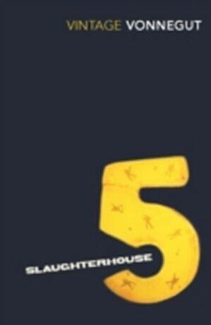 Slaughterhouse 5 - Kurt Vonnegut Jr.