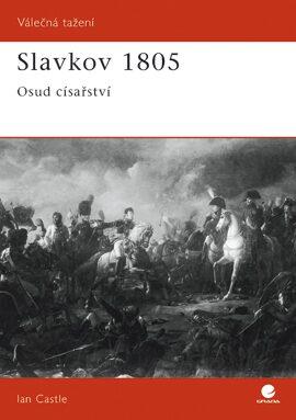 Slavkov 1805 - Ian Castle