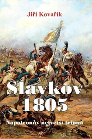 Slavkov 1805 - Jiří Kovařík