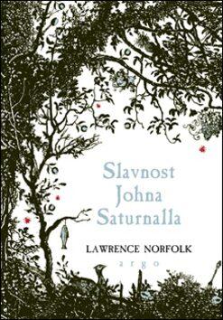 Slavnost Johna Saturnalla - Lawrence Norfolk