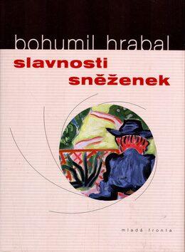 Slavnosti sněženek - Bohumil Hrabal