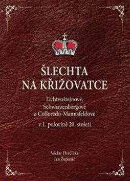 Šlechta na křižovatce - Jan Županič, Václav Horčička