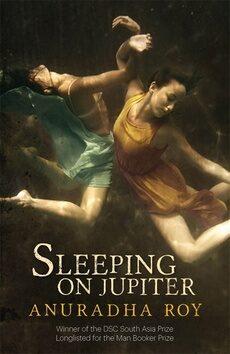Sleeping on Jupiter - Arundhati Royová