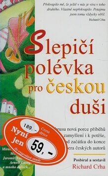 Slepičí polévka pro českou duši - Richard Crha