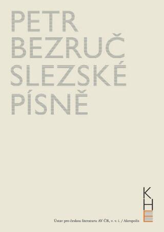 Slezské písně - Petr Bezruč