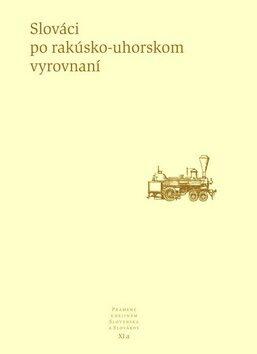 Slováci po rakúsko-uhorskom vyrovnaní - Kolektiv