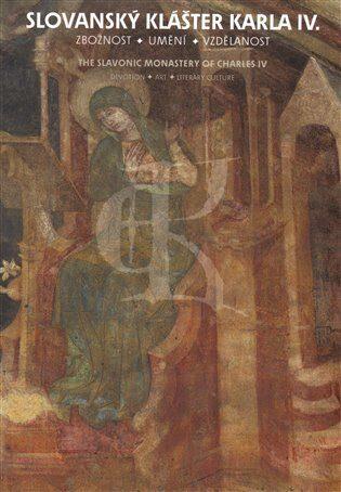 Slovanský klášter Karla IV. - Kateřina Kubínová,kol.,