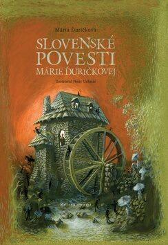 Slovenské povesti Márie Ďuríčkovej - Kolektiv