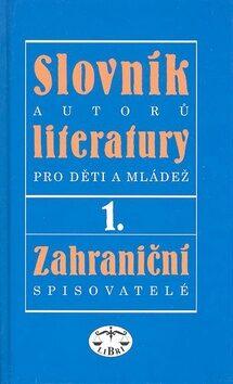 Slovník autorů literatury pro děti a mládež I.díl - zahraniční spisovatelé - Ivan Dorovský