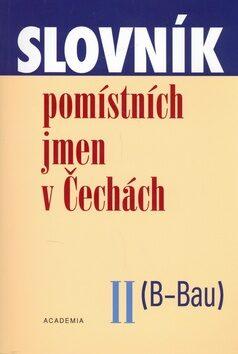Slovník pomístních jmen v Čechách II. (B - Bau) - Jana Matúšová