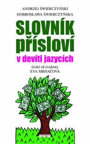 Slovník přísloví v devíti jazycích - Świerczyńska Dobrosława, Świerczyński Andrzej