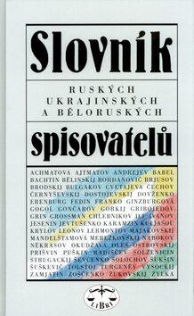 Slovník ruských, ukrajinských a běloruských spisovatelů - Ivo Pospíšil