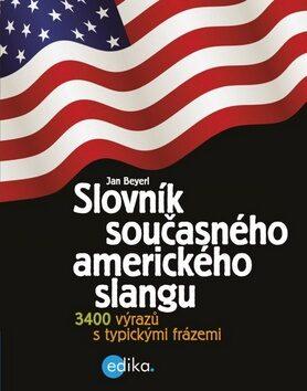 Slovník současného amerického slangu - Jan Beyerl