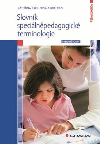 Slovník speciálněpedagogické terminologie - Vybrané pojmy - Kateřina Stejskalová