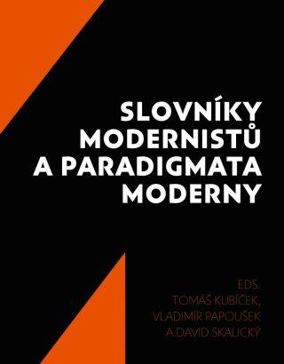 Slovníky modernistů a paradigmata moderny - Kolektiv