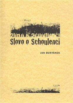 Slovo o Schoulenci - Jan Buryánek