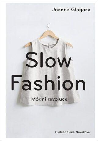 Slow fashion - Módní revoluce - Glogaza Joanna