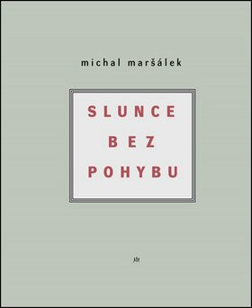 Slunce bez pohybu - Michal Maršálek