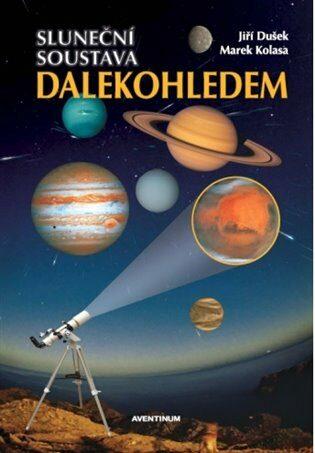 Sluneční soustava dalekohledem - Jiří Dušek, Kolasa Marek
