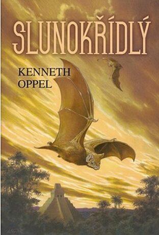 Slunokřídlý - Kenneth Oppel