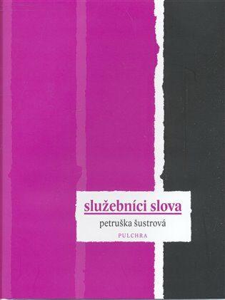 Služebníci slova - Petruška Šustrová