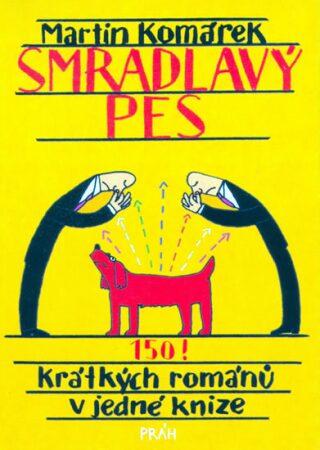 Smradlavý pes - Martin Komárek