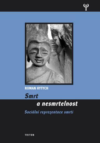 Smrt a nesmrtelnost - Roman Hytych