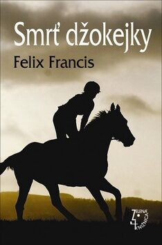 Smrť džokejky - Felix Francis