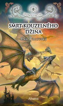 Smrt kouzelného džina - Ilka Pacovská