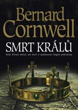 Smrt králů - Bernard Cornwell