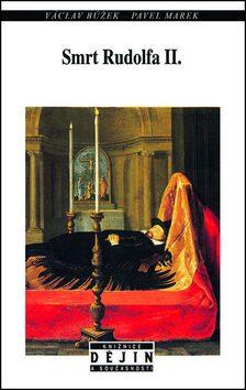 Smrt Rudolfa II. - Pavel Marek, Václav Růžek